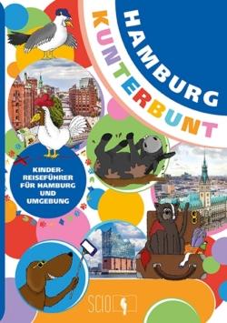 Hamburg Kunterbunt – Der Kinderreiseführer für Hamburg und Umgebung